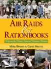 Air Raids & Ration Books : Life on the Home Front in Wartime Britain - eBook