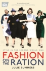 Fashion on the Ration : Style in the Second World War - Book