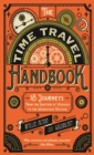 The Time Travel Handbook : From the Eruption of Vesuvius to the Woodstock Festival - Book