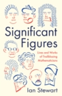Significant Figures : Lives and Works of Trailblazing Mathematicians - Book
