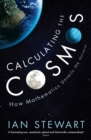 Calculating the Cosmos : How Mathematics Unveils the Universe - Book