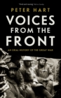 Voices from the Front : An Oral History of the Great War - Book