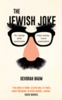 The Jewish Joke : An essay with examples (less essay, more examples) - Book