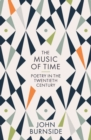 The Music of Time : Poetry in the Twentieth Century - Book