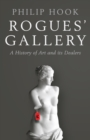 Rogues' Gallery : A History of Art and its Dealers - Book