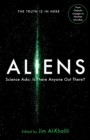 Aliens : Science Asks: Is There Anyone Out There? - Book