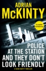 Police at the Station and They Don't Look Friendly - Book