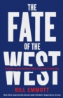 The Fate of the West : The Battle to Save the World's Most Successful Political Idea - Book
