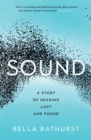 Sound : A Story of Hearing Lost and Found - Book