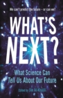 What's Next? : Even Scientists Can't Predict the Future - or Can They? - Book
