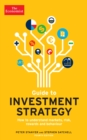 The Economist Guide To Investment Strategy 4th Edition : How to understand markets, risk, rewards and behaviour - Book