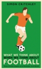What We Think About When We Think About Football - Book