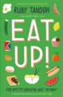 Eat Up : Food, Appetite and Eating What You Want - Book