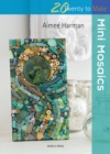Twenty to Make : Mini Mosaics - eBook