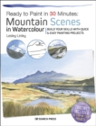 Ready to Paint in 30 Minutes : Mountain Scenes in Watercolour - eBook