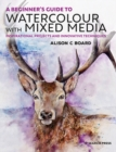 A Beginner's Guide to Watercolour with Mixed Media - eBook