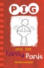 PIG and the Fancy Pants : Set 1 - eBook
