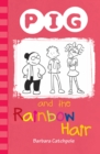 PIG and the Rainbow Hair - Book