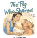The Pig Who Shared : The prodigal son - eBook
