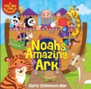 Noah's Amazing Ark : A Lift-the-Flap Adventure - Book