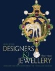 Designers and Jewellery 1850-1940 : Jewellery and Metalwork from the Fitzwilliam Museum - Book