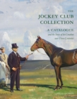 The Jockey Club Collection : A Catalogue and the Story of its Creation over Three Centuries - Book