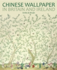 Chinese Wallpaper in Britain and Ireland - Book