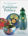Mary Seton Watts and the Compton Pottery - Book