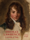 Thomas Lawrence : Coming of Age - Book