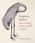 Forgotten Masters : Indian Painting for the East India Company - Book