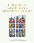 Heraldry and Stained Glass at Apothecaries' Hall - Book