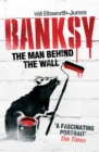 Banksy : The Man Behind the Wall - Book