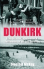Dunkirk : From Disaster to Deliverance - Testimonies of the Last Survivors - Book