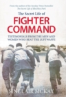 Secret Life of Fighter Command : Testimonials from the men and women who beat the Luftwaffe - Book