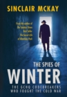 The Spies of Winter : The GCHQ codebreakers who fought the Cold War - Book