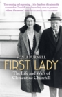 First Lady : The Life and Wars of Clementine Churchill - Book