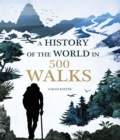 A History of the World in 500 Walks - Book