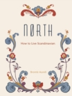 North : How to Live Scandinavian - Book