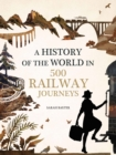 History of the World in 500 Railway Journeys - Book