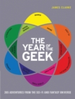 The Year of the Geek : 365 Adventures from the Sci-Fi Universe - Book