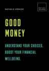 Good Money: Understand your choices. Boost your financial wellbeing. : 20 thought-provoking lessons - Book