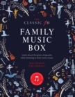 The Classic FM Family Music Box : Hear iconic music from the great composers - Book