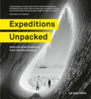 Expeditions Unpacked : What the Great Explorers Took into the Unknown - Book