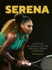 Serena : A graphic biography of the greatest tennis champion - Book