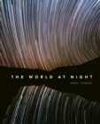 The World at Night : Spectacular photographs of the night sky - Book