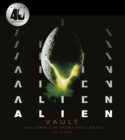 Alien Vault : The Definitive Story Behind the Film - Book