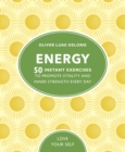 Energy : 50 Instant Exercises To Promote Vitality And Inner Strength Every Day - Book