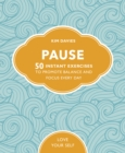 Pause : 50 Instant Exercises To Promote Balance And Focus Every Day - Book