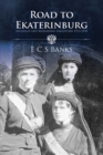 Road to Ekaterinburg : Nicholas and Alexandra's Daughters 1913 - 1918 - Book