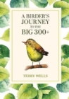 A Birder's Journey to the Big 300+ - Book